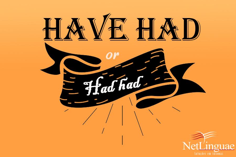 have-had-or-had-had